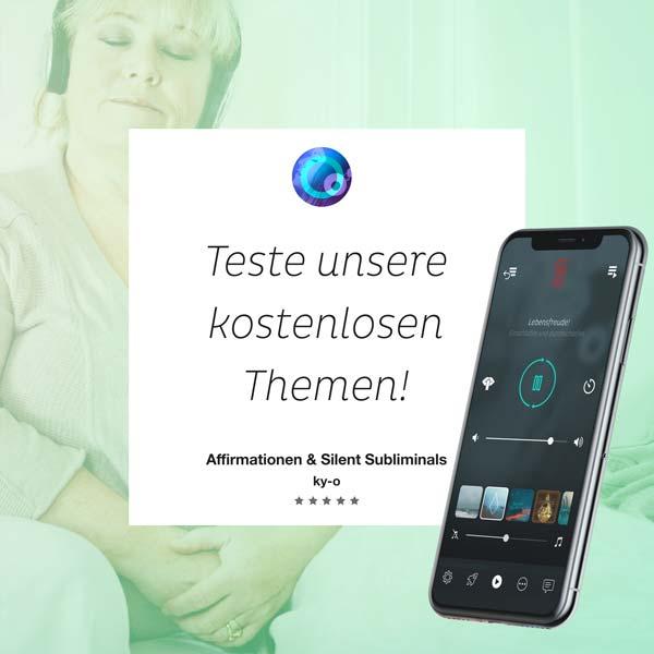 """Teste unsere kostenlosen Themen mit der ky-o App """"Affirmationen & Silent Subliminals"""""""