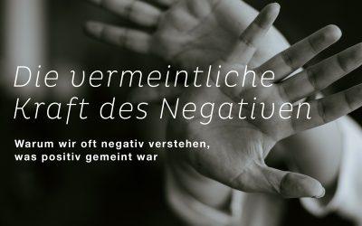 Die vermeintliche Kraft des Negativen