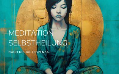 Dr. Joe Dispenza Meditation Heilung